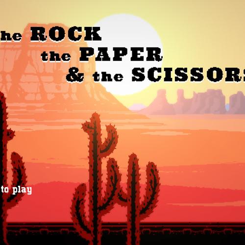 The Rock The Paper and The Scissors (Ludum Dare 32)