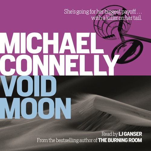 VOID MOON by Michael Connelly, read by LJ Ganser