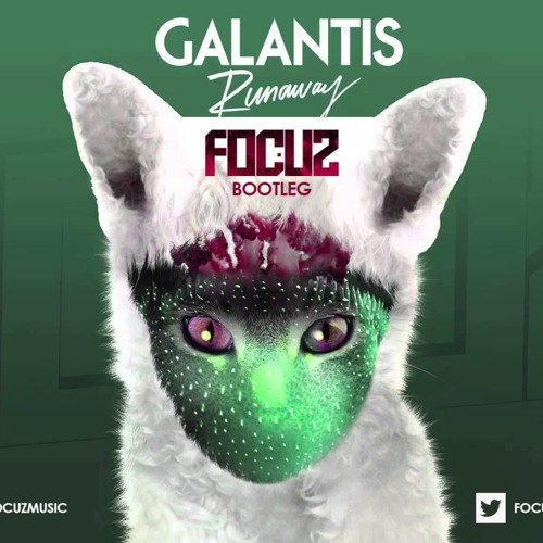Galantis - Runaway Focuz Bootleg Free Release