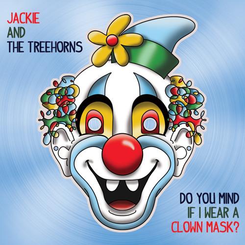 Do You Mind If I Wear A Clown Mask?