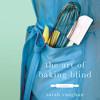 The Art of Baking Blind by Sarah Vaughan audiobook excerpt