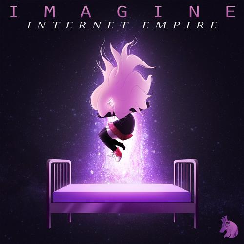 Internet Empire - Imagine