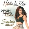 SMBDY (Devon James Remix) - Natalie La Rose ft. Jeremih ***FREE DOWNLOAD***