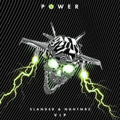 SLANDER & NGHTMRE - POWER [VIP]