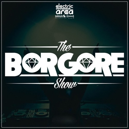 The Borgore Show Sirius Xm Electric Area Ditta Dumont Guest Mix By Free Listening On Soundcloud