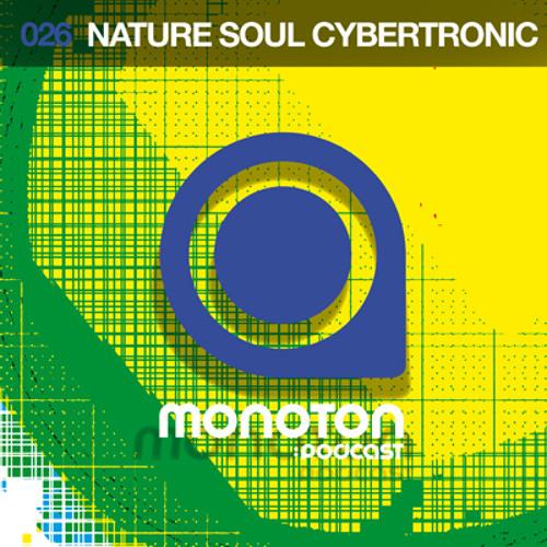 MNTNPC026 - MONOTON:audio pres. Nature Soul Cybertronic