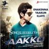 Enakenna Yarum - AAKKO - Pradeep,Anirudh