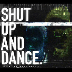 """""""Shut Up And Dance"""" [Walk The Moon Cover] (feat. Taylor Bogue)"""