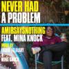 Never Had A Problem feat. Mina Knock(prod. by Liquid (G)alaxy & Mina Knock)