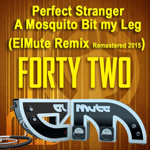 Perfect Stranger - A Mosquito Bit My Leg (ElMute Remix Remastered 2015) ***FREE DOWNLOAD***