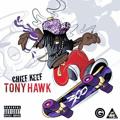 Chief Keef – Tony Hawk
