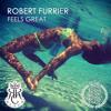 Robert Furrier - Feels Great (preview)