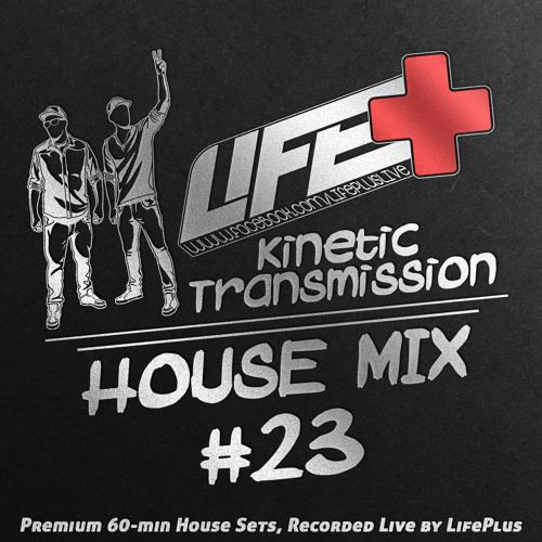 Life+ .::Kinetic Transmission vol.23::.DJ Mix