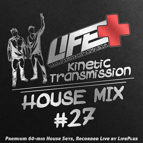 Life+ .::Kinetic Transmission vol.27::.DJ Mix