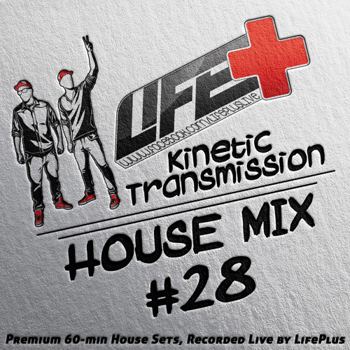 Life+ .::Kinetic Transmission vol.28::.DJ Mix