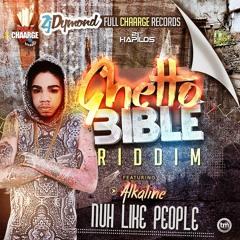Alkaline - Nuh Like People (Raw) (Ghetto Bible Riddim) January 2015