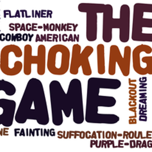 The choking game, isn't a game!
