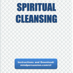 Spiritual Cleansing - Remove Entities, Limiting Beliefs and Psychological Parasites