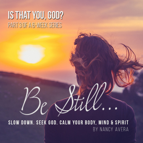 #3 Be Still - Is that You God?