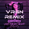 Last Friday Night (TGIF)- Katy Perry [VRGN Remix]