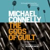 THE GODS OF GUILT by Michael Connelly, read by Peter Giles