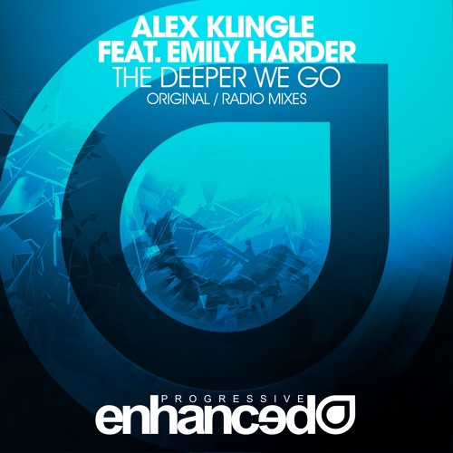 Alex Klingle feat. Emily Harder - The Deeper We Go (Original Mix) [OUT NOW]