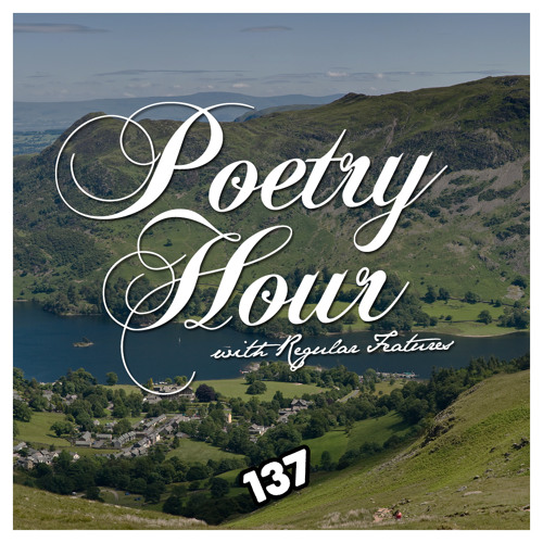 137: The Regular Features Poetry Hour