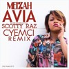 MEIZAH ft. SCOTTY RAZ - AVIA (CYEMCI REMIX ft. ARIONE JOY)