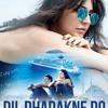 Gallan Goodiyaan - Dil Dhadakne Do (Out Now)