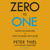 Download Zero To One by Peter Thiel & Blake Masters (Audiobook Extract) read by Blake Masters Mp3