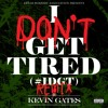 I Don't Get Tired (#IDGT) (Remix)
