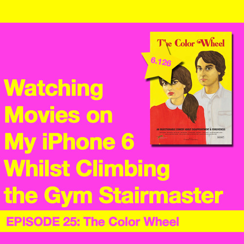 Movie Review 25: The Color Wheel (2011)