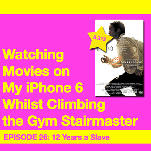 Movie Review 26: 12 Years a Slave (2013)