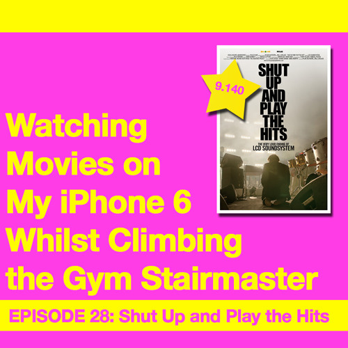 Movie Review 28: Shut Up and Play the Hits (2012)