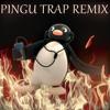 Pingu Theme Trap Remix