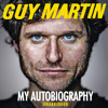 Guy Martin: My Autobiography (Audiobook Extract) read by Dean Williams
