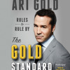 The Gold Standard by Ari Gold, Read by the author