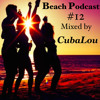 SPECIAL   Beach Podcast 12 Mixed By CubaLou   SPECIAL mp3