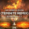 Dec3mber & EH!DE - Hyperreality (Teminite Remix) mp3