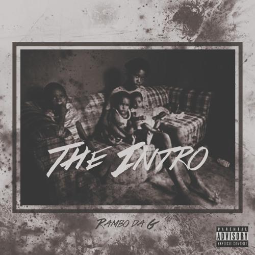 """Rambo Da G - """"The Intro""""(No Excuses)"""