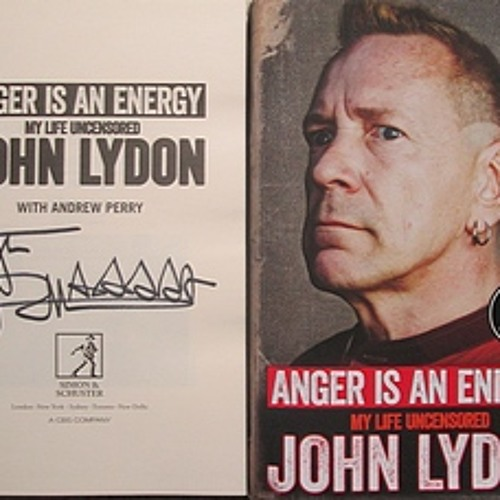 John Lydon believes that ANGER IS AN ENERGY.