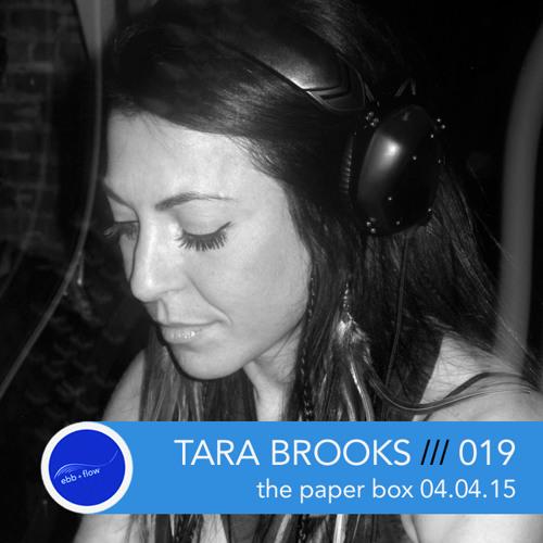 019 TARA BROOKS ::: the paper box (Live Set 04.04.15)