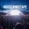 May House Mixtape