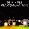 The Living Tombstone | Die In a Fire | Groundbreaking Remix
