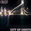 E-VO - City Of Lights (Original Mix) *Supported By Sick Individuals*