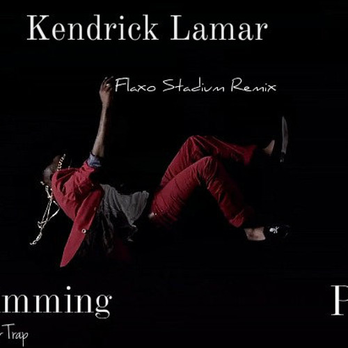 Kendrick Lamar Swimming Pools Flaxo Stadium Trap Remix