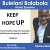 Keep Hope Up - Bulelani Balabala