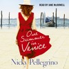 ONE SUMMER IN VENICE by Nicky Pellegrino, read by Jane McDowell
