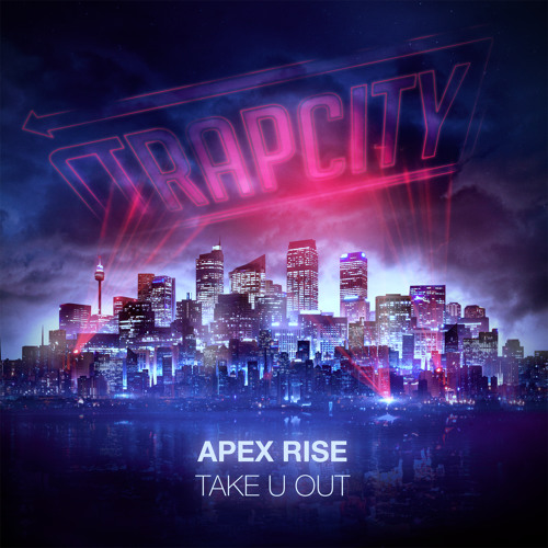 Download Apex Rise - Take U Out [Trap City Release]