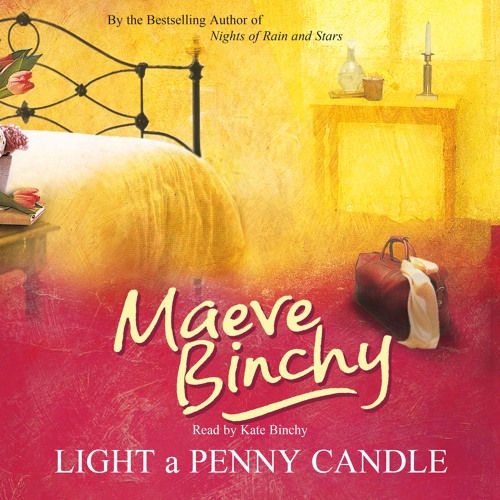 LIGHT A PENNY CANDLE by Maeve Binchy, read by Kate Binchy